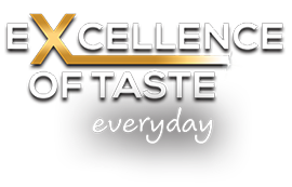 Excellence of taste everyday
